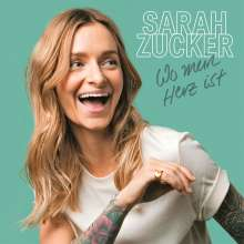 Sarah Zucker: Wo mein Herz ist, CD