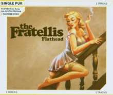 Flathead ( Fratellis: Fratellis,Flathead (, CD