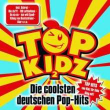 Top Kidz - Die coolsten deutschen Top-Hits, CD