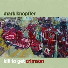 Mark Knopfler: Kill To Get Crimson (EU Version), CD
