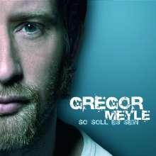 Gregor Meyle: So soll es sein (Digipack), CD