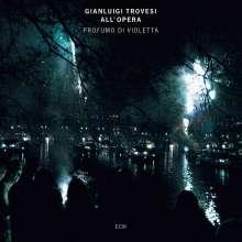 Gianluigi Trovesi (geb. 1944): Profumo Di Violetta (Trovesi All'Opera), CD