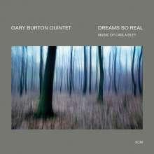 Gary Burton (geb. 1943): Dreams So Real: Music Of Carla Bley, CD