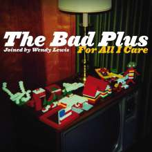The Bad Plus: For All I Care, CD