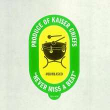 Kaiser Chiefs: Never Miss A Beat, Maxi-CD
