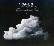 Ich + Ich: Wenn ich tot bin, Maxi-CD