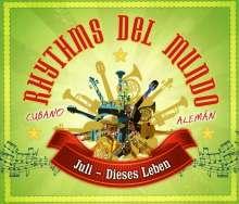 Rhythms Del Mundo/Juli: Dieses Leben (2-Track), Maxi-CD