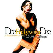 Dee Dee Bridgewater (geb. 1950): Love And Peace: A Tribute To Horace Silver, CD