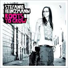 Stefanie Heinzmann: Roots To Grow, CD