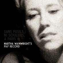 Martha Wainwright: Sans Fusils, Ni Souliers, A Paris: Martha Wainwright's Piaf Record, CD