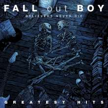 Fall Out Boy: Believers Never Die: Greatest Hits, CD
