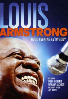 Louis Armstrong (1901-1971): Good Evening Ev'rybody, DVD