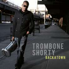 Trombone Shorty (Troy Andrews) (geb. 1986): Backatown, CD