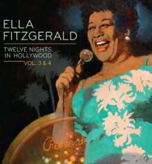 Ella Fitzgerald (1917-1996): Twelve Nights In Hollywood Vol. 3 & 4, 2 CDs