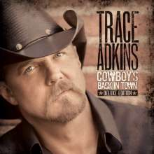 Trace Adkins: Cowboy's Back In Town (Deluxe Edition), CD