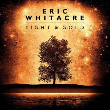 "Eric Whitacre (geb. 1970): Chorwerke ""Light & Gold"", CD"