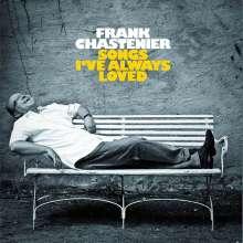 Frank Chastenier (geb. 1966): Songs I've Always Loved, CD
