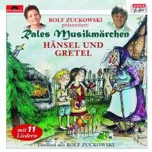 Jacob Grimm: Rales Musikmärchen - präsentiert von Rolf Zuckowski: Hänsel und Gretel, CD