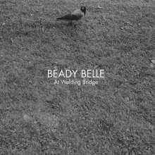 Beady Belle: At Welding Bridge, CD