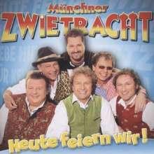 Münchner Zwietracht: Heute feiern wir, CD