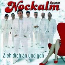 Nockalm Quintett: Zieh dich an und geh, CD
