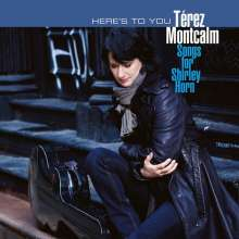 Térez Montcalm: Here's To You - Songs For Shirley Horn, CD