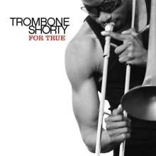 Trombone Shorty (Troy Andrews) (geb. 1986): For True, CD