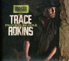 Trace Adkins: Proud To Be Here (Deluxe Edition), CD