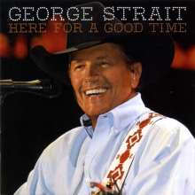 George Strait: Here For A Good Time, CD