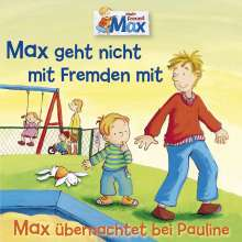 Max Folge 02: Max geht nicht mit Fremden/Max übernachtet ..., CD