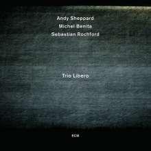 Andy Sheppard (geb. 1957): Trio Libero, CD