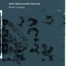 John Abercrombie (1944-2017): Within A Song, CD