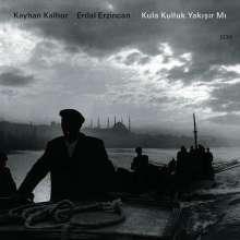 Kayhan Kalhor & Erdal Erzinzan: Kula Kulluk Yakisir Mi, CD