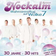 Nockalm Quintett: Wahnsinnsflug auf Wolke 7 - 30 Jahre - 30 Hits, 2 CDs