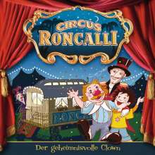 Circus Roncalli Zirkusgeschichten - Der geheimnisvolle Clown, 1 Audio-CD (Pilotfolge), CD