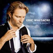 Eric Whitacre (geb. 1970): Water Night, CD