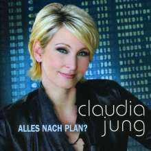 Claudia Jung: Alles nach Plan?, CD