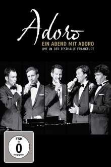 Adoro: Ein Abend mit Adoro: Live in der Festhalle Frankfurt, DVD