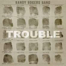 Randy Rogers: Trouble, CD