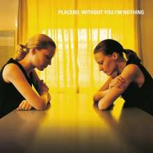 Placebo: Without You I'm Nothing, CD