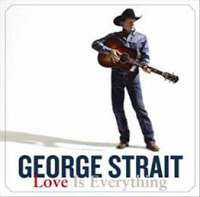 George Strait: Love Is Everything, CD