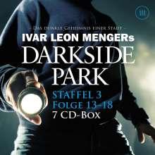 Ivar L. Menger: Darkside Park - Staffel 3: Folge 13 - 18, 7 CDs
