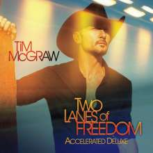 Tim McGraw: Two Lanes Of Freedom (Accelerate Deluxe), CD