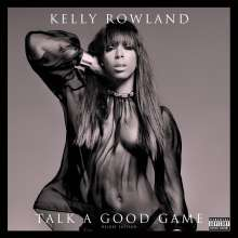 Kelly Rowland: Talk A Good Game (Deluxe Edition) (Explicit), CD