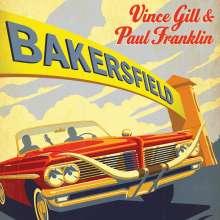 Gill, Vince & Paul Franklin: Bakersfield, CD