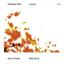 Yeahwon Shin, Aaron Parks & Rob Curto: Lua Ya, CD