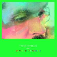 Thomas Dybdahl: What's Left Is Forever (Deluxe Edition) (Mintpack + Bonustracks), CD