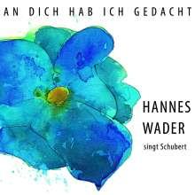 Hannes Wader: An Dich hab ich gedacht - Wader singt Schubert, CD