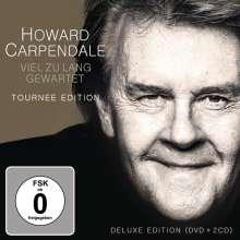 Howard Carpendale: Viel zu lang gewartet (Limited Deluxe Tournee-Edition) (2CD + DVD), 3 CDs