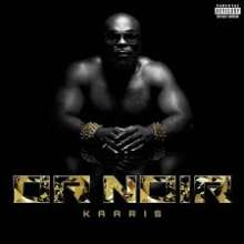 Kaaris: Or Noir, CD